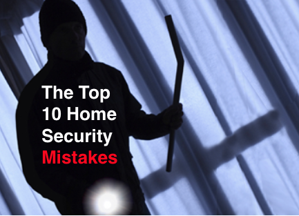 The Top 10 Home Security Mistakes