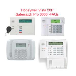 Honeywell Vista 20P Safewatch Pro 3000 FAQs