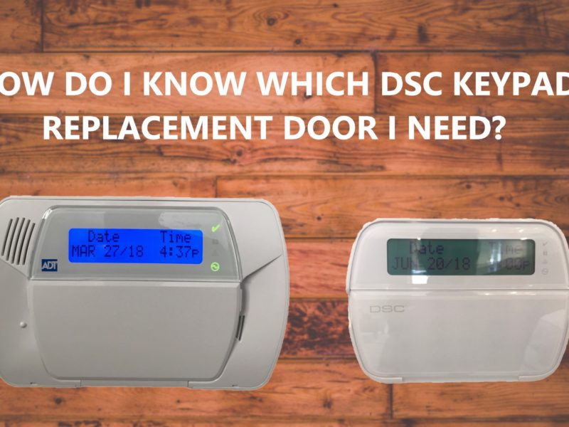 HOW DO I KNOW WHICH DSC KEYPAD REPLACEMENT DOOR I NEED?